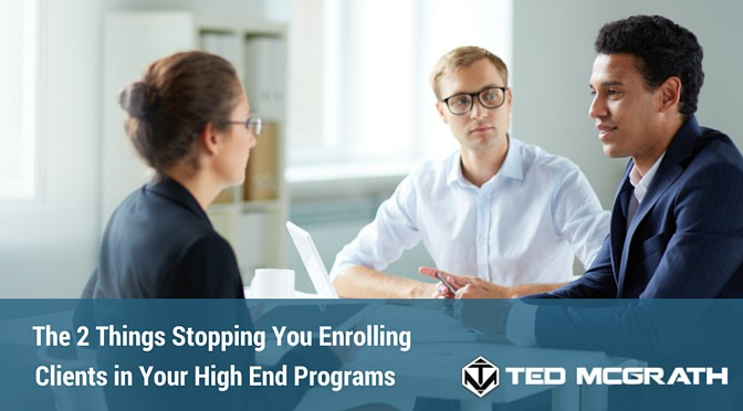 2 things stopping you enrolling high end clients