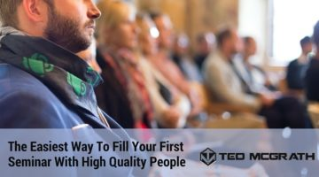 The Fastest and Easiest Way To Fill Your Seminar With High Quality People