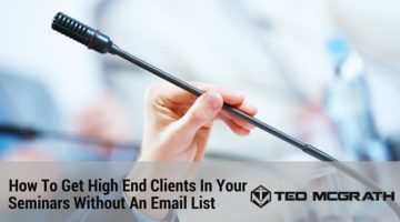 How To Get High Quality Clients In Your Seminars Without An Email List
