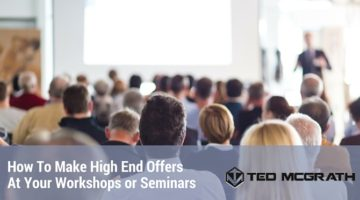 How To Make High End Offers At Your Workshops And Seminars