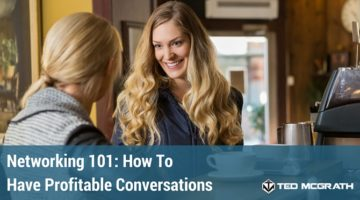 Networking 101: How To Have Profitable Conversations