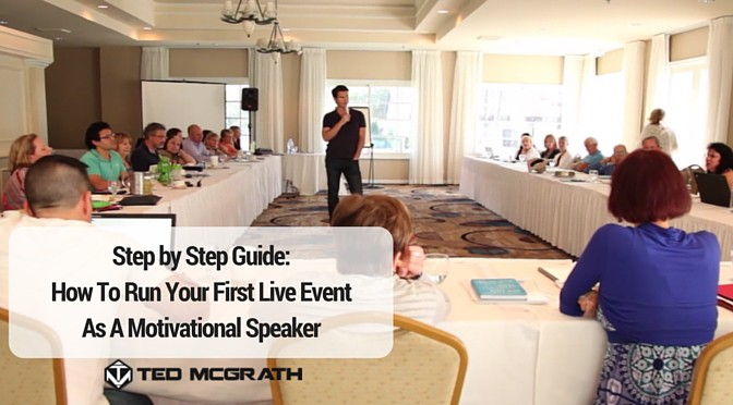How To Run Your First Live Event As A Motivational Speaker