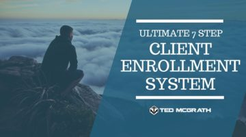 The Ultimate 7 Step Client Enrollment System