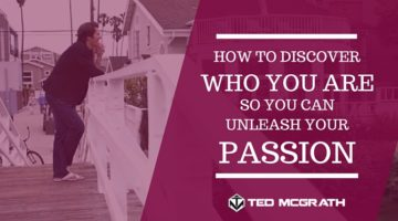 How to discover who you are to unleash your passion