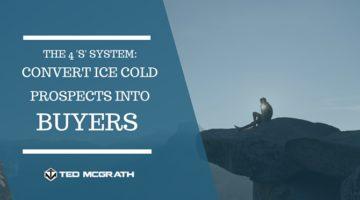 My 4 'S' System to Convert Ice Cold Prospects into Buyers