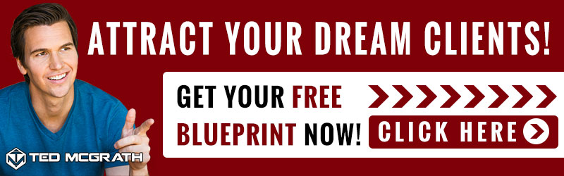 Attract Your DREAM Clients! Get Your FREE BLUEPRINT now! CLICK HERE