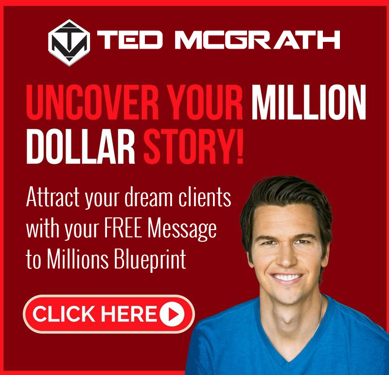 Uncover Your Million Dollar Story! Attract your dream clients with your FREE Message To Millions Blueprint. CLICK HERE