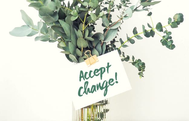Accept Change | Self-Improvement Habits To Better Yourself